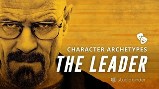 Character Archetypes in Movies Ep1: How to Write a DYNAMIC Leader [Character Traits & Development]