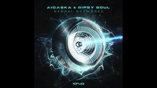 Aioaska & Gipsy Soul - Neural Networks