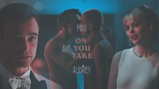 Max & Audrey + Aki || Take You On (+1x02) [Gossip Girl]