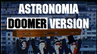 Вевил - Astronomia / Coffin Dance [Russian doomer version]