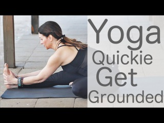18 Minute Yoga Quickie: Get Grounded with Lesley Fightmaster