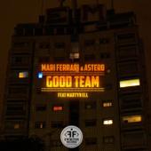 Mari Ferrari & Astero feat. Martyn Ell - Good Team