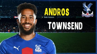 Andros Townsend • Genius Skills • Amazing Goals • Crystal Palace
